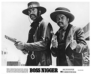 Fred Williamson och D'Urville Martin, Boss Nigger